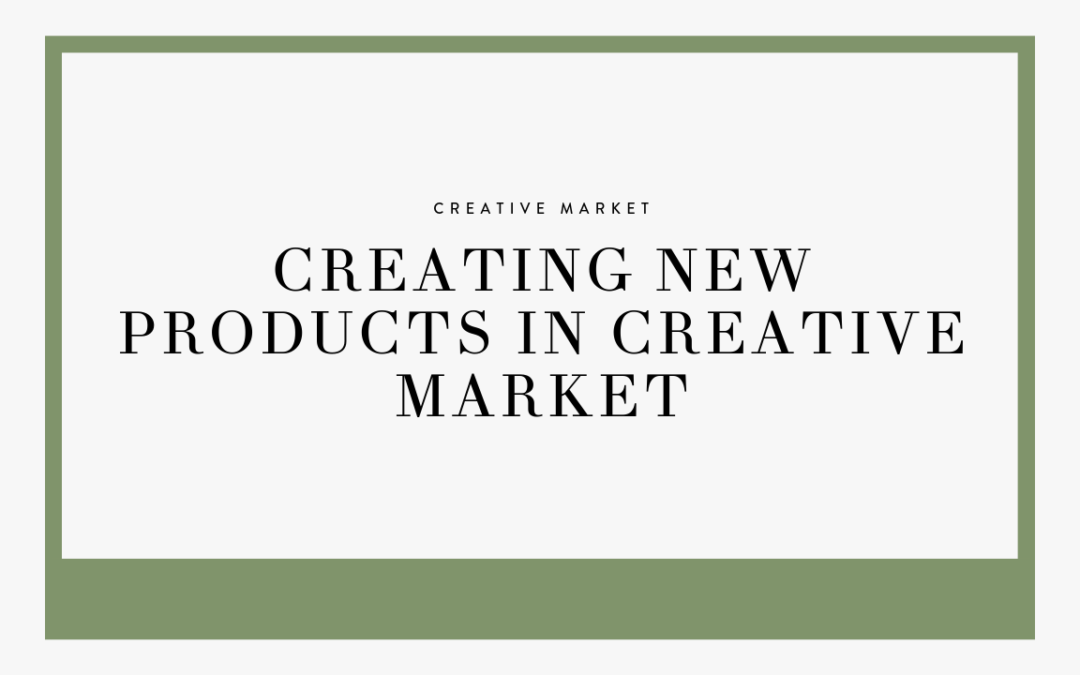 Creating new products in Creative Market